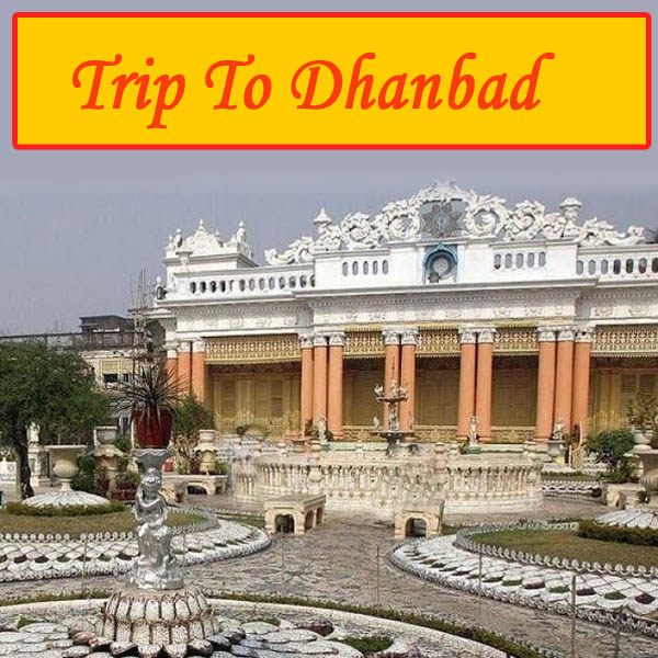 trip to Dhanbad